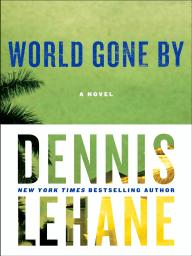 World Gone By from Dennis Lehane