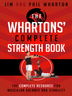 The Whartons' Complete Strength Book: The Complete Resource for Muscular Balance and Stability