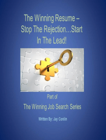 The Winning Resume: Stop The Rejection...Start In The Lead