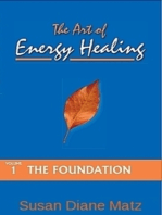The Art of Energy Healing Volume One The Foundation