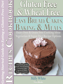 Gluten Free Wheat Free Easy Bread, Cakes, Baking & Meals Recipes Cookbook + Guide to Eating a Gluten Free Diet. Grain Free Dairy Free Cooking Ideas, Vegetarian & Vegan Diet Recipe Options (Wheat Free Gluten Free Diet Recipes for Celiac / Coeliac Disease & Gluten Intolerance Cook Books, #2)
