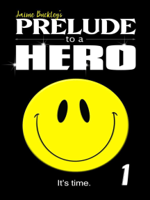 Prelude to a Hero: Chronicles of a Hero, #1