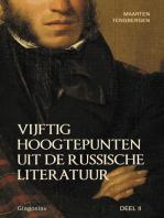 VIJFTIG HOOGTEPUNTEN UIT DE RUSSISCHE LITERATUUR - DEEL II