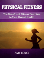 Physical Fitness: The Benefits of Fitness Exercises to Your Overall Health
