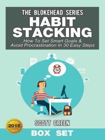 Habit Stacking: How To Set Smart Goals & Avoid Procrastination In 30 Easy Steps (Box Set): The Blokehead Success Series