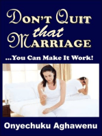 Don't Quit That Marriage ...You Can Make It Work!