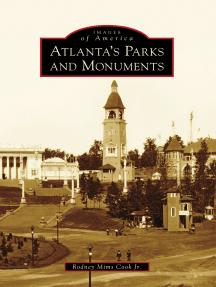 Atlanta's Parks and Monuments