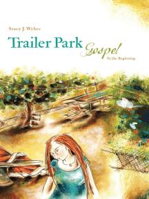 Trailer Park Gospel: In the Beginning