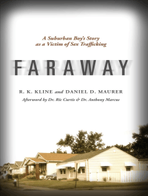 Faraway: A Suburban Boy's Story as a Victim of Sex Trafficking
