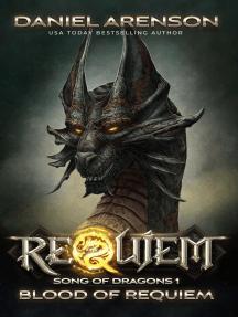 Blood of Requiem: Requiem: Song of Dragons, #1