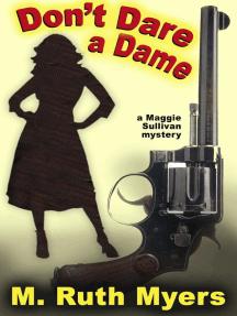 Don't Dare a Dame: Maggie Sullivan mysteries, #3