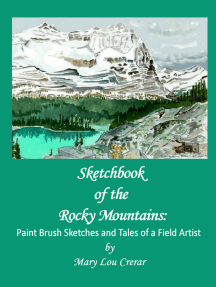 Sketchbook of the Rocky Mountains: Paint Brush Sketches and Tales of a Field Artist