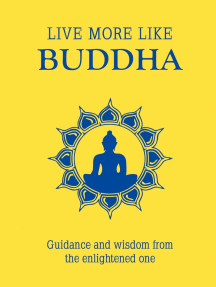 Live More Like Buddha: Guidance and Wisdom from the Enlightened One