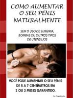 Como Aumentar o Seu Pênis Naturalmente
