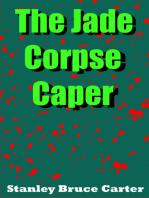 The Jade Corpse Caper