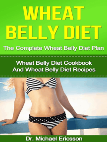 Wheat Belly Diet: The Complete Wheat Belly Diet Plan: Wheat Belly Diet Cookbook And Wheat Belly Diet Recipes