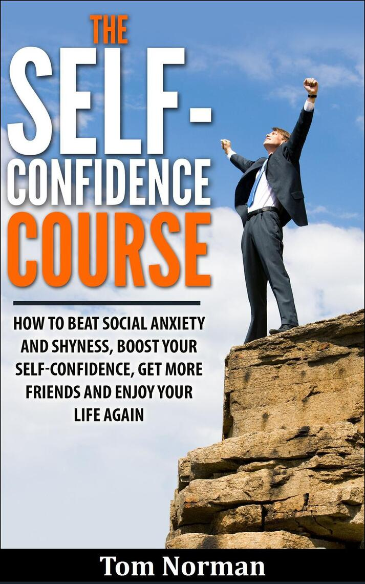 Self-Confidence Course: How To Beat Social Anxiety And