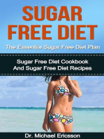 Sugar Free Diet: The Essential Sugar Free Diet Plan: Sugar Free Diet Cookbook And Sugar Free Diet Recipes
