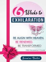 6 Weeks to Exhilaration