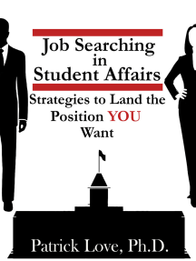 Job Searching in Student Affairs: Strategies to Land the Position YOU Want