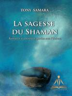 La Sagesse du Shaman