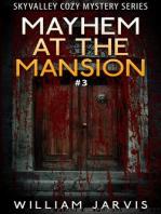 Mayhem At The Mansion #3
