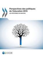 Perspectives des politiques de l'éducation 2015 : Les réformes en marche