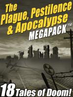 The Plague, Pestilence & Apocalypse MEGAPACK ®