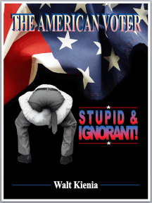 The American Voter: Stupid and Ignorant