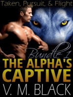 Taken, Pursuit, & Flight The Alpha's Captive – Book 1-3 (The Alpha's Captive)