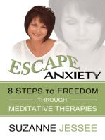 Escape Anxiety: 8 Steps to Freedom Through Meditative Therapies