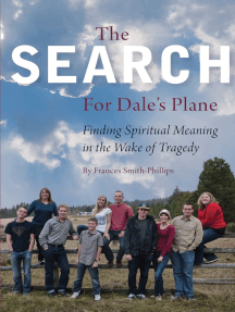 The Search For Dale's Plane: Finding Spiritual Meaning in the Wake of Tragedy