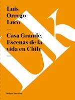 Casa Grande. Escenas de la vida en Chile