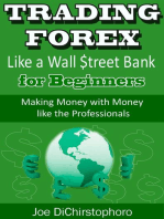 Trading Forex like a Wall $treet Bank for Beginners