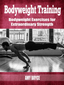 Bodyweight Training: Bodyweight Exercises for Extraordinary Strength