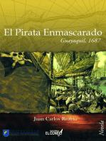 El pirata enmascarado. Guayaquil 1687