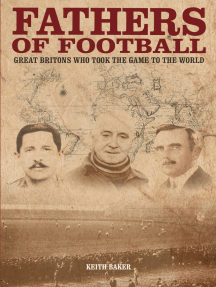 Fathers of Football: Great Britons Who Took the Game to the World