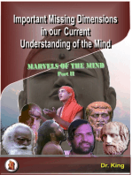 Important Missing Dimensions in Our Current Understanding of the Mind
