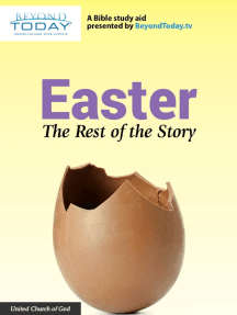 Easter: The Rest of the Story - A Bible Study Aid Presented By BeyondToday.tv