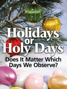 Holidays or Holy Days: Does It Matter Which Days We Observe?