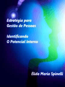 Estratégia para Gestão de Pessoas: Identificando Potencial Interno