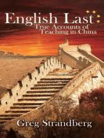 English Last: True Accounts of Teaching in China (Teaching ESL, #2)
