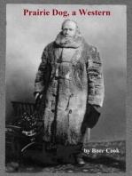 Prairie Dog, a Western