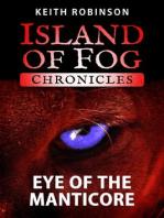 Eye of the Manticore (Island of Fog Chronicles, #1)