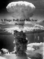 A Huge Ball and Nuclear Hemp