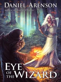 Eye of the Wizard: Misfit Heroes, #1