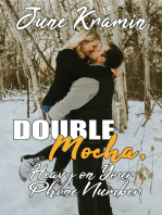 Double Mocha, Heavy on Your Phone Number