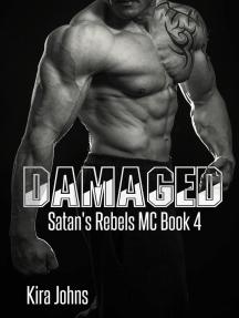 Damaged (Satan's Rebels MC Series, #4)