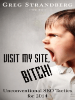 Visit My Site, Bitch! Unconventional SEO Tactics for 2014 (Increasing Website Traffic Series, #2)