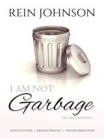I Am Not Garbage